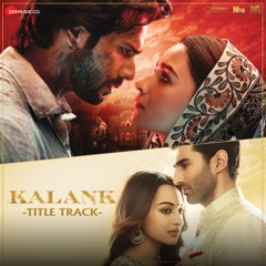 Kalank - Title Track (From