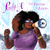 The Truth Is Loud - Lady A