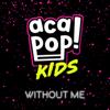 Acapop! KIDS - Without Me artwork