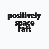 Space Raft - Please Be Kind