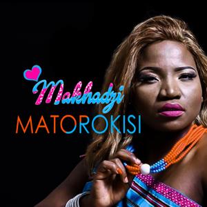 Makhadzi - Matorokisi