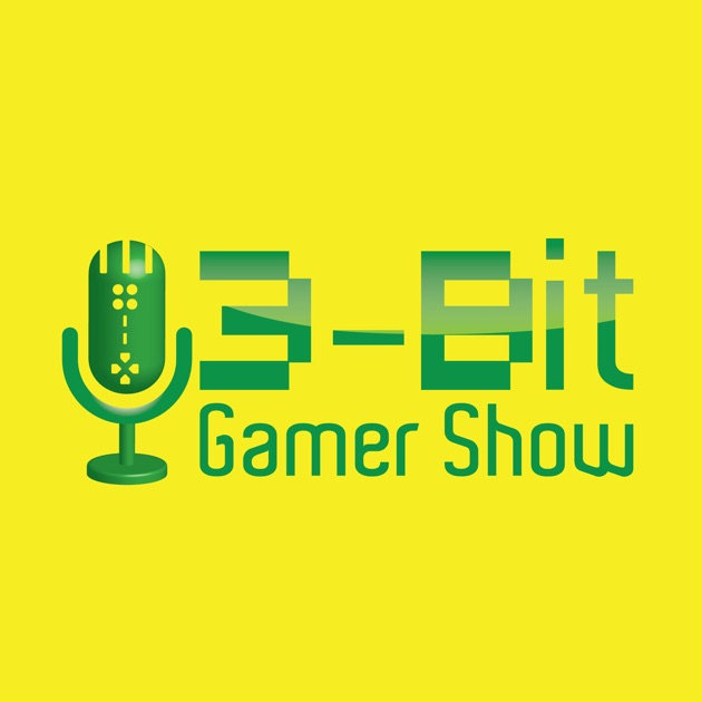 3-bit Gamer Show by 3-bit Gamer Show on Apple Podcasts