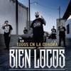Todos en la Cuadra Bien Locos (feat. C-Kan, Gera MX, Santa Fe Klan & Neto Peña) - Single