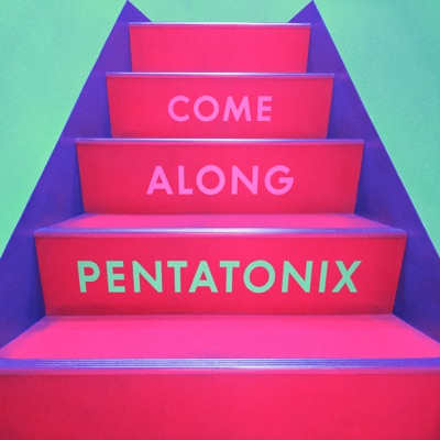 Come Along - Single - Pentatonix