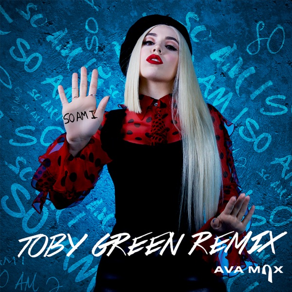 So Am I (Toby Green Remix) - Single