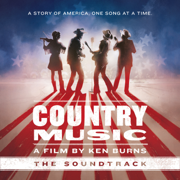 Country Music - A Film by Ken Burns (The Soundtrack) [Deluxe] - Various Artists - Various Artists