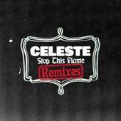 Celeste - Stop This Flame(The Black Madonna Remix)