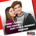 songs like I Think I Kinda, You Know – Just for a Moment Mashup