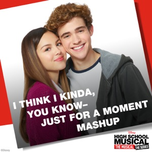 Olivia Rodrigo & Joshua Bassett - I Think I Kinda, You Know – Just for a Moment Mashup