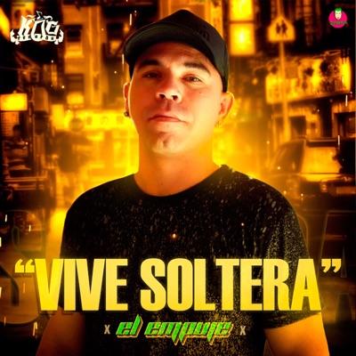 Vive Soltera - Single - El Empuje