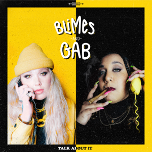 Blimes and Gab - Talk About It