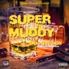 Super Muddy (feat. Rushh Montana) - Single, Duo Tycoon