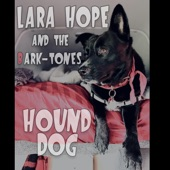 Lara Hope & the Ark-Tones - Hound Dog