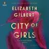 City of Girls: A Novel (Unabridged) AudioBook Download