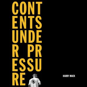 Harry Mack - Contents Under Pressure