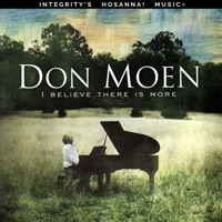 Don Moen & Integrity's Hosanna! Music - I Believe There Is More