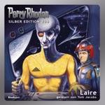 Laire (Perry Rhodan: Silber Edition 106) [Ungekürzt]