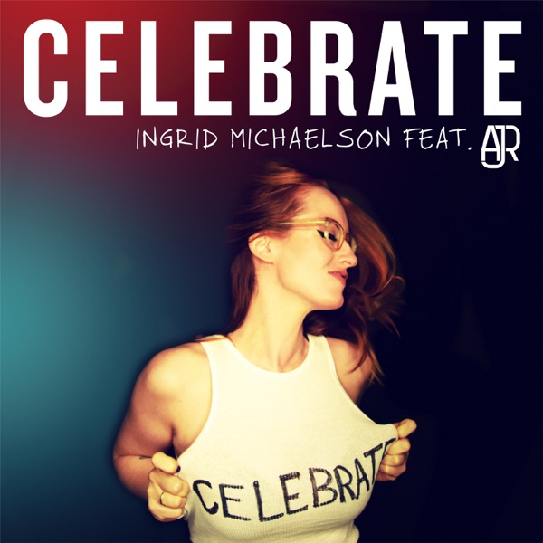 Celebrate (feat. AJR) - Single