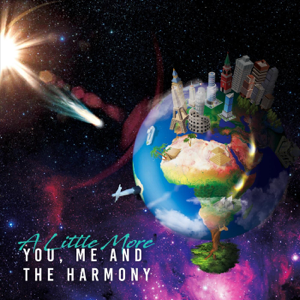You Me and the Harmony - A Little More