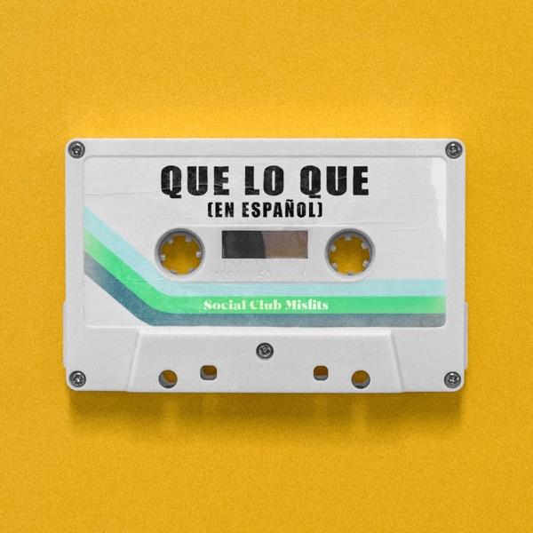 Que lo Que (En Español) - Single