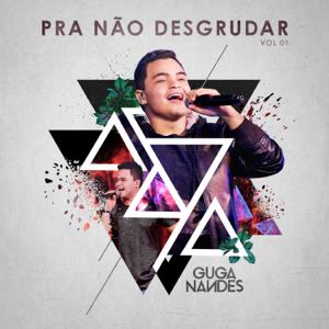 Guga Nandes - Pra Não Desgrudar (Ao Vivo), Vol. 1