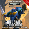 Dan Abnett & David Annandale - Crusade + Other Stories: Warhammer 40,000 (Unabridged)  artwork