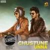 Chustune Unna From Rajdhooth Single