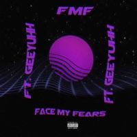 FMF (Face My Fears) [feat. Gee Yuhh] - Single