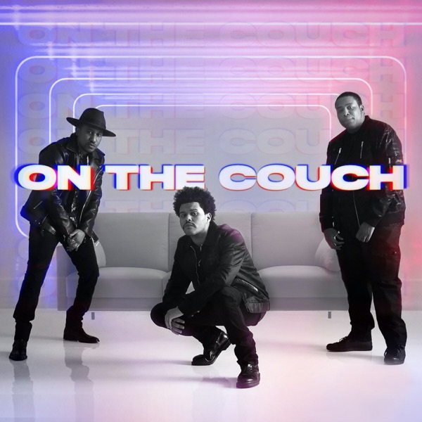 On the Couch (feat. The Weeknd) - Single