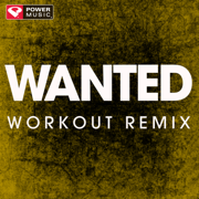 Wanted (Extended Workout Remix) - Power Music Workout - Power Music Workout