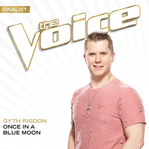 Once In A Blue Moon (The Voice Performance) - Single
