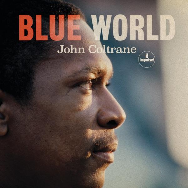 John Coltrane - Blue World album wiki, reviews