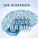Joe Dispenza - Evolve Your Brain (Unabridged)