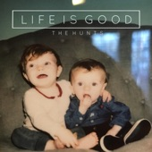 The Hunts - Life Is Good