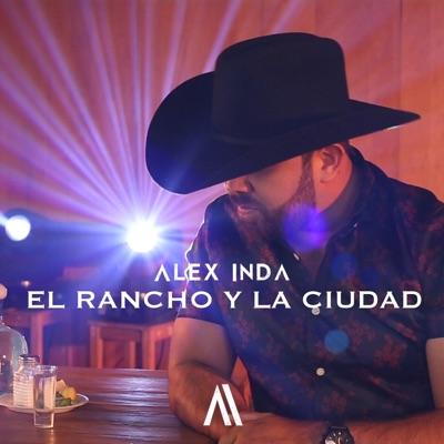 El Rancho y la Ciudad - Single - Alex Inda