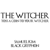 [Download] Toss a Coin to Your Witcher (feat. Black Gryph0n) MP3