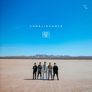 Why Don't We Unbelievable M4A Download