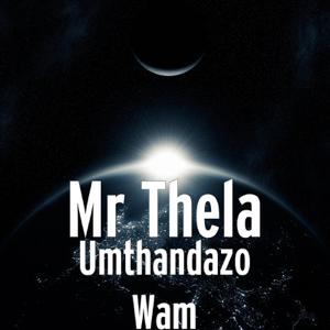 Mr Thela - Umthandazo Wam