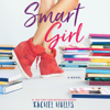Rachel Hollis - Smart Girl: The Girl's Series, Book 3 (Unabridged)  artwork