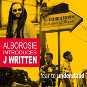 J. Written - Fear to Understand (feat. Alborosie)