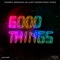 Just Kiddin, Kyan, Cedric Gervais - Good Things