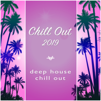 Chill Out 2019, Chill Out & Deep House