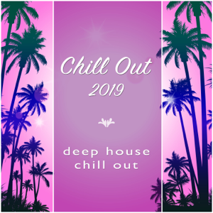Chill Out 2019, Chill Out & Deep House - Summer Splash