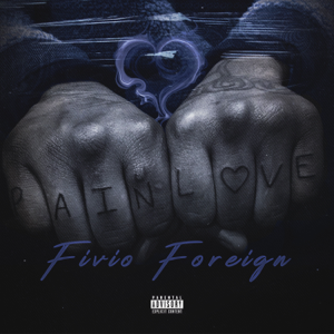 Fivio Foreign - Pain and Love - EP