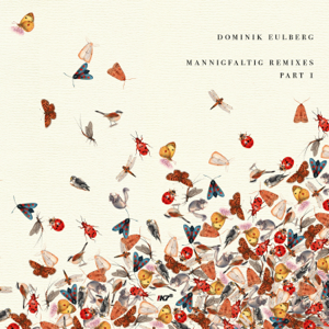 Dominik Eulberg - Mannigfaltig Remixes (Pt. 1)