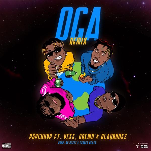 OGA (feat. Ycee, Dremo & Blaqbonez) [Remix] - Single