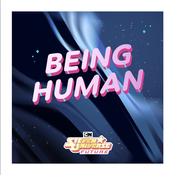 Being Human (feat. Emily King) [From Steven Universe Future] - Single