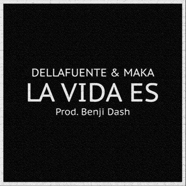 La Vida Es (feat. Maka) - Single