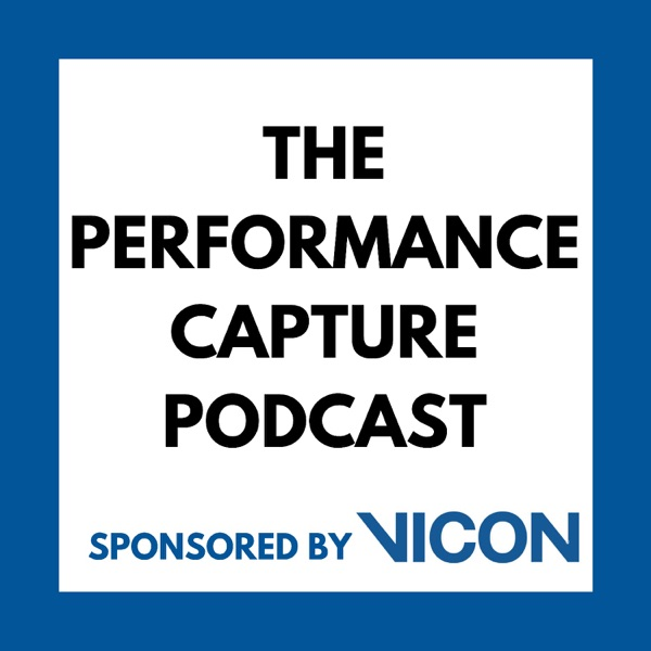 The Performance Capture Podcast Sponsored by Vicon