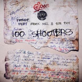 Future - 100 Shooters (feat. Meek Mill & Doe Boy) - Single